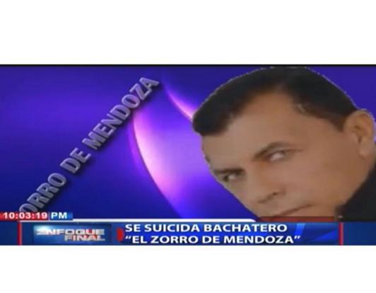 """Se suicida bachatero """"El Zorro de Mendoza"""""""
