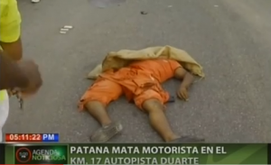 Patana mata motorista en el km 27 autopista Duarte