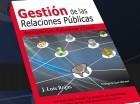 Libro Gestión de las Relaciones Públicas: antecedentes, naturaleza y casos, autoría de J. Luis Rojas.
